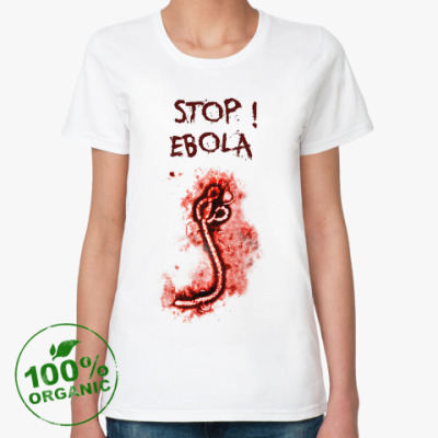 Женская футболка из органик-хлопка Stop! Ebola