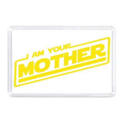 Магнит Я твоя мать
