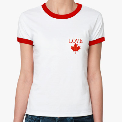 Женская футболка Ringer-T Love Канада