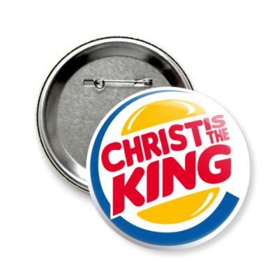 Значок 58мм Christ is the King