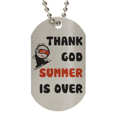Жетон dog-tag Thank God summer is over
