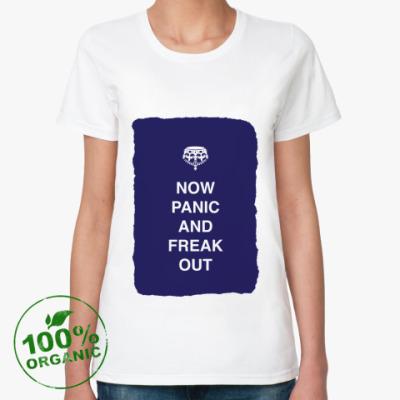 Женская футболка из органик-хлопка Now panic and freak out