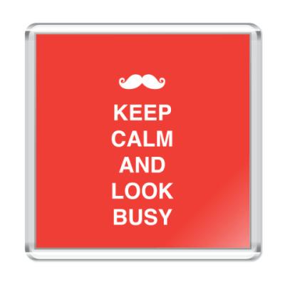 Магнит Keep calm and look busy