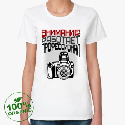 Женская футболка из органик-хлопка Фотограф профессионал