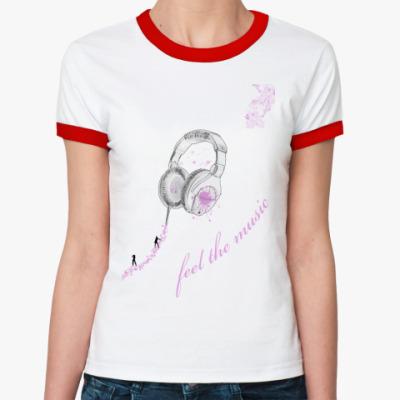 Женская футболка Ringer-T чувствуй музыку
