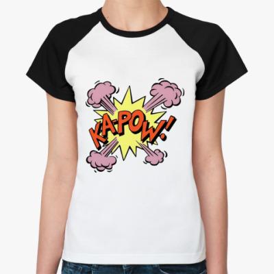 Женская футболка реглан KA-POW!