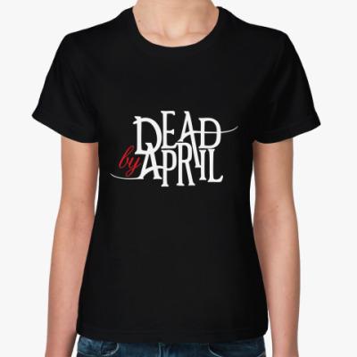 Женская футболка Dead by April