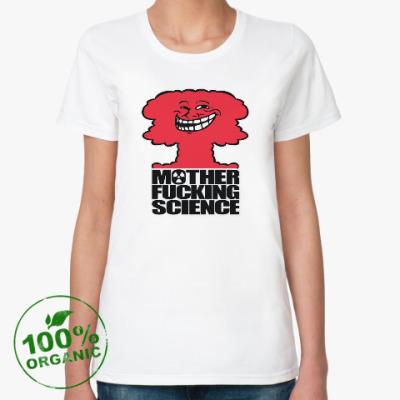 Женская футболка из органик-хлопка Science! Ядерная физика