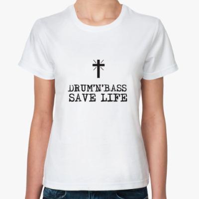 Классическая футболка 'D'n'B Save Life'