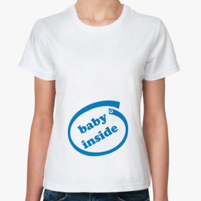 """Классическая футболка  """"Baby inside"""""""