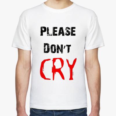 Футболка Please don't cry