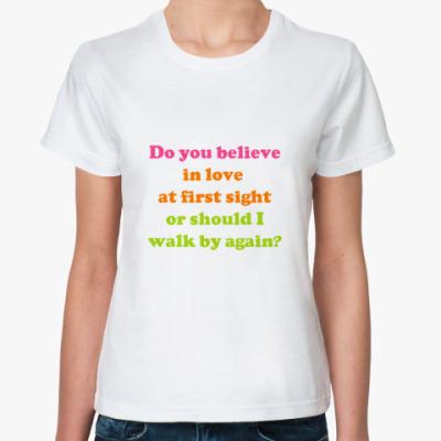Классическая футболка Do you believe