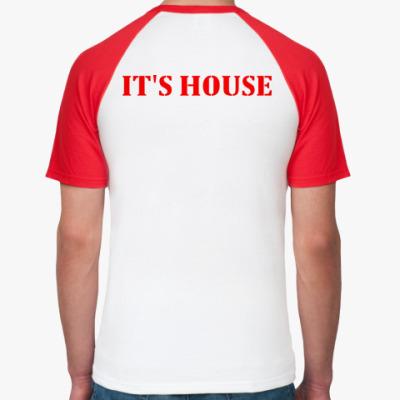 It's House