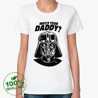 Женская футболка из органик-хлопка Who's Your Daddy?