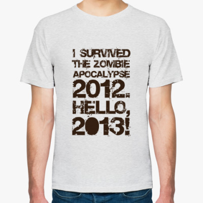 Футболка I survived 2012. Hello, 2013!