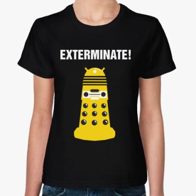 Женская футболка Exterminate!