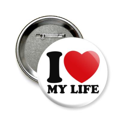 Значок 58мм Люблю свою жизнь