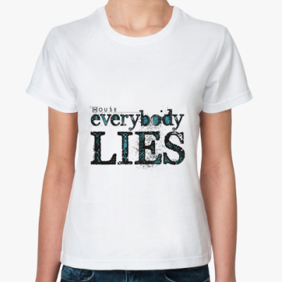 Классическая футболка House - Everybody Lies
