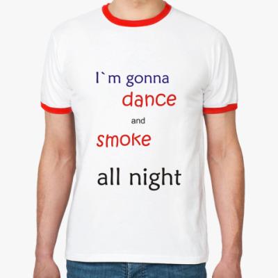 Футболка Ringer-T I`m gonna dance