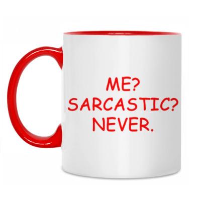 Кружка Me? Sarcastic? Never.