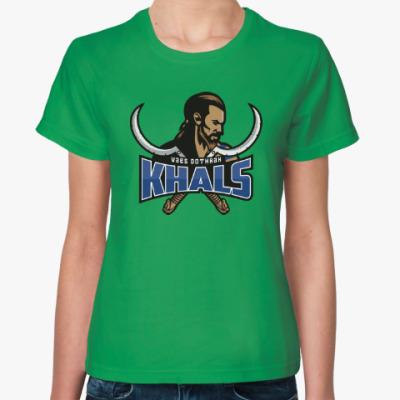 Женская футболка Кхал Дотрак