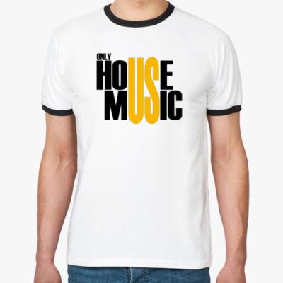 Футболка Ringer-T House Music