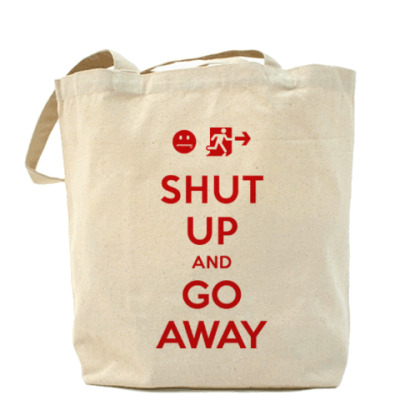 Сумка Shut up and go away