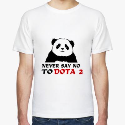 Футболка  Never say no to dota 2