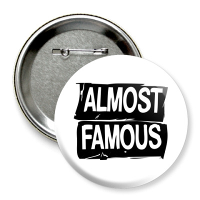 Значок 75мм Надпись ALMOST FAMOUS