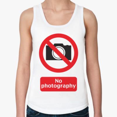 Женская майка No Photography