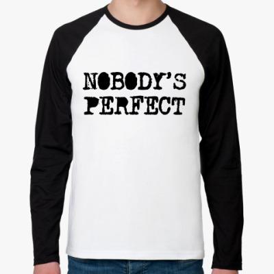 Футболка реглан с длинным рукавом Надпись Nobody's perfect