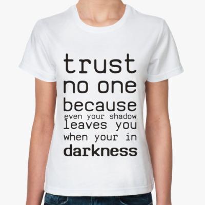 Классическая футболка Trust no one
