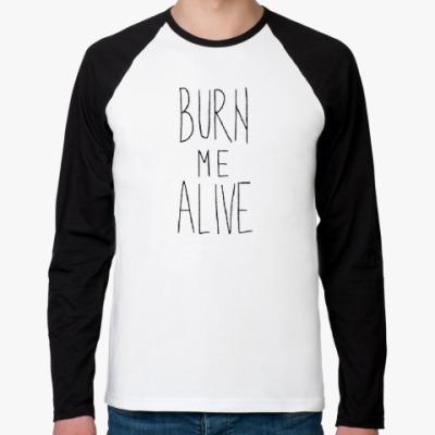 Футболка реглан с длинным рукавом Burn me alive