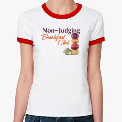Женская футболка Ringer-T Non-Judging Breakfast Club