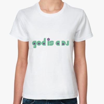 Классическая футболка God is a DJ