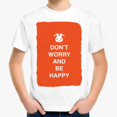 Детская футболка Don't worry and be happy