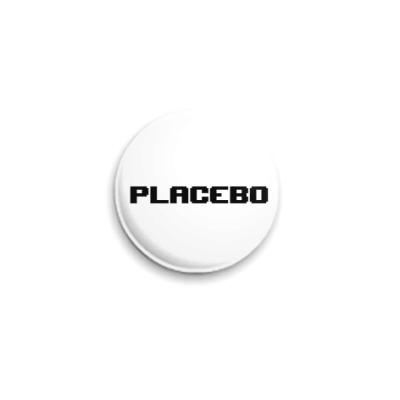 Значок 25мм placebo