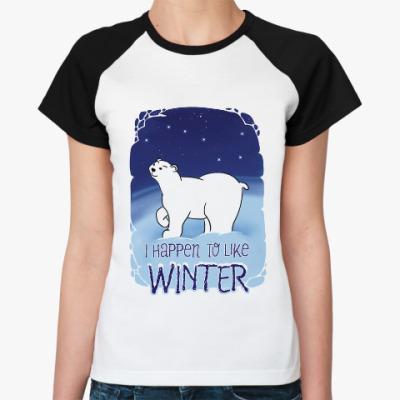 Женская футболка реглан I Happen to Like Winter: и все-таки мы любим зиму!