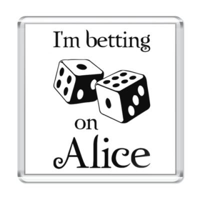Магнит I'm betting on Alice