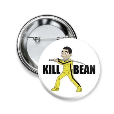 Значок 50мм Kill Bean