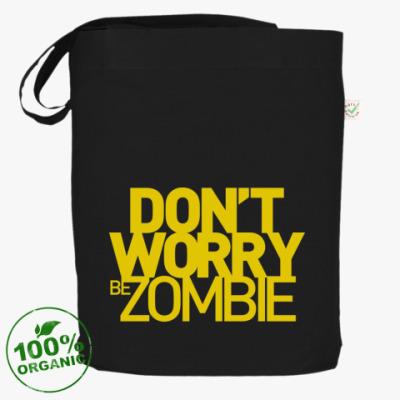 Сумка Dont worry be zombie!