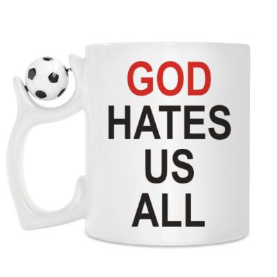 Кружка Бог ненавидит нас всех