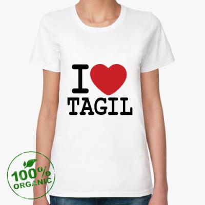 Женская футболка из органик-хлопка I Love Tagil