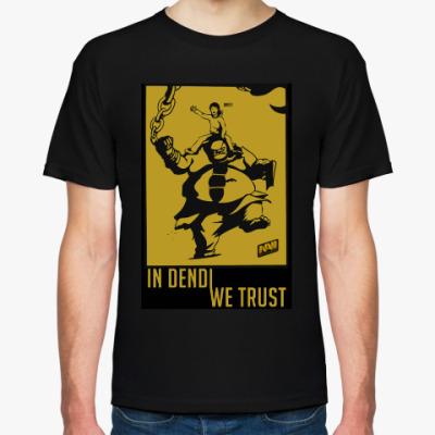 Футболка In Dendi We Trust