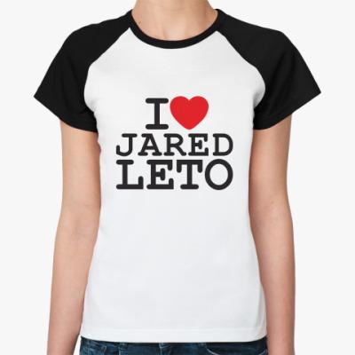 Женская футболка реглан I love Jared Leto