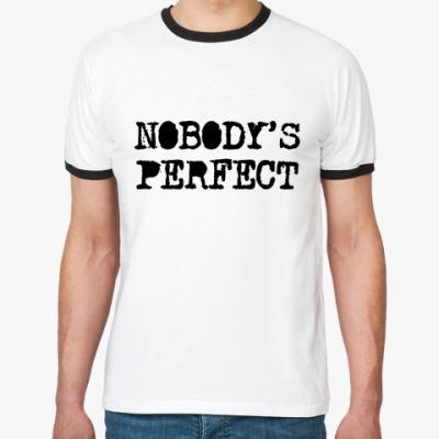 Футболка Ringer-T Надпись Nobody's perfect