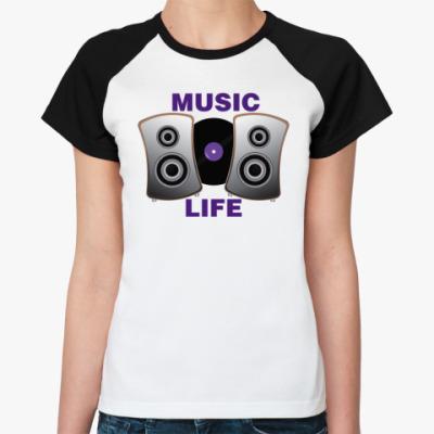 Женская футболка реглан  Music Life