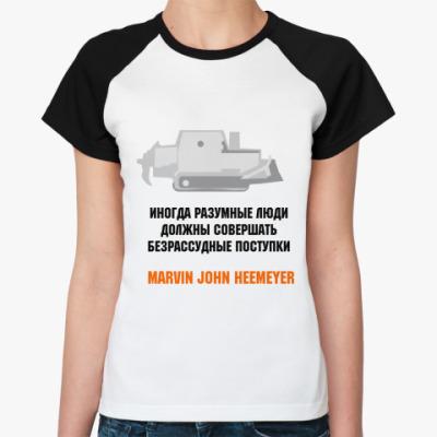 Женская футболка реглан  Marvin John Heemeyer