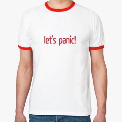 Футболка Ringer-T LET'S PANIC!