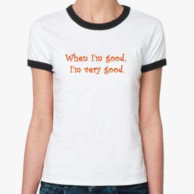 Женская футболка Ringer-T  Bad I'm better